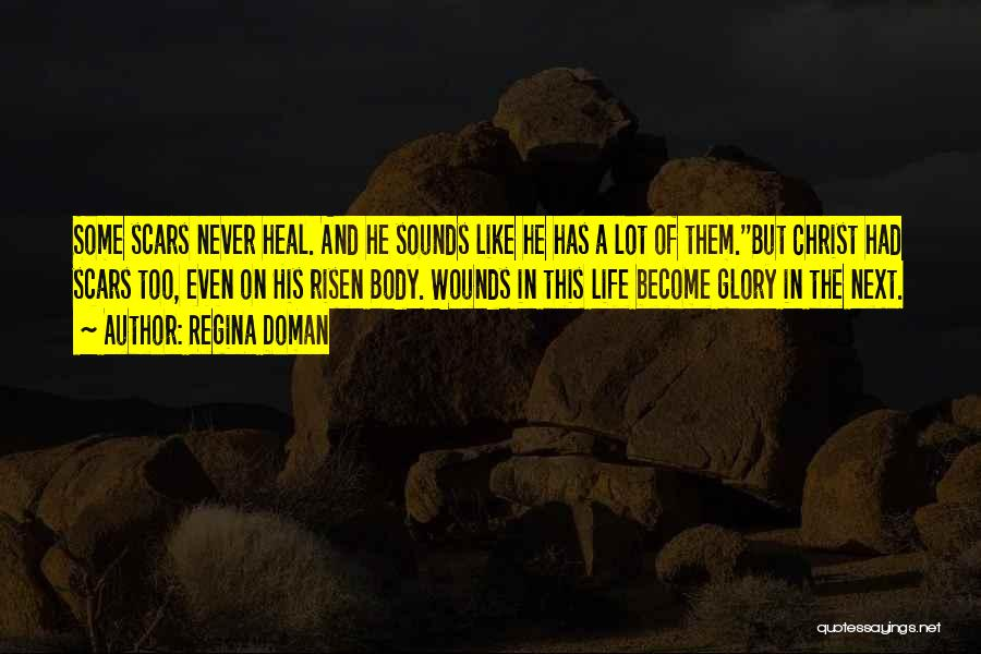 Scars Heal Quotes By Regina Doman