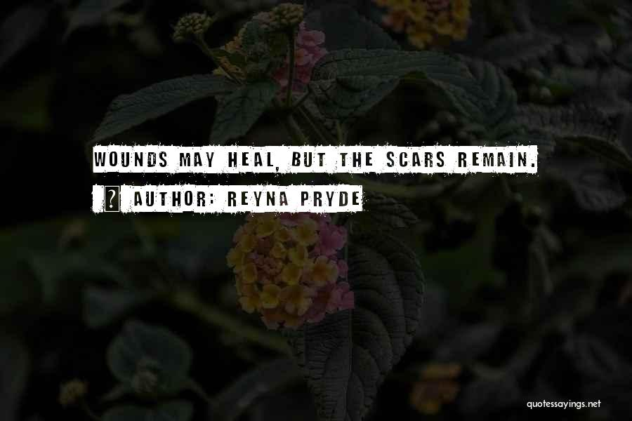 Scars Heal Quotes By Reyna Pryde