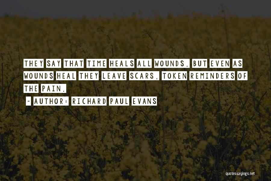Scars Heal Quotes By Richard Paul Evans