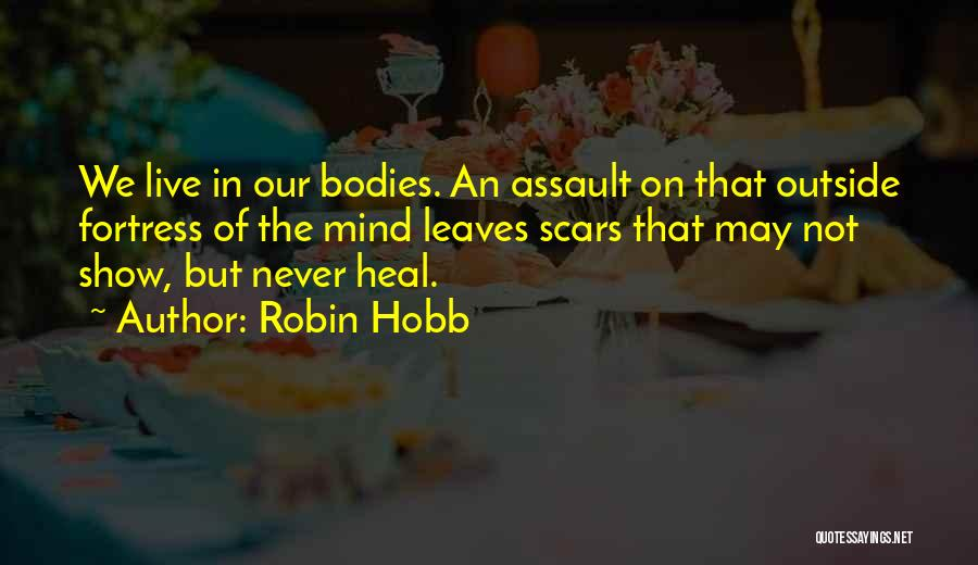 Scars Heal Quotes By Robin Hobb