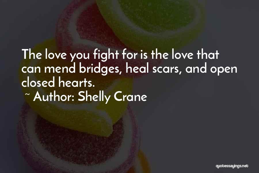 Scars Heal Quotes By Shelly Crane