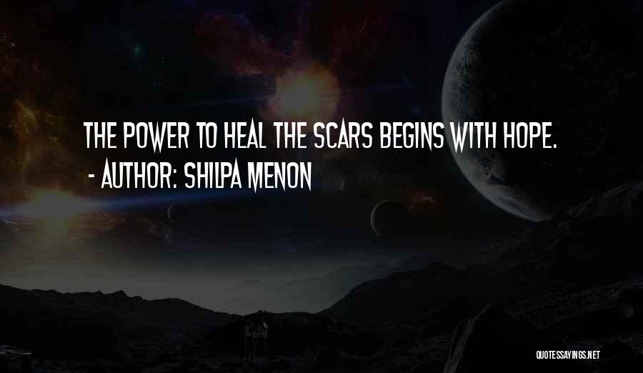 Scars Heal Quotes By Shilpa Menon