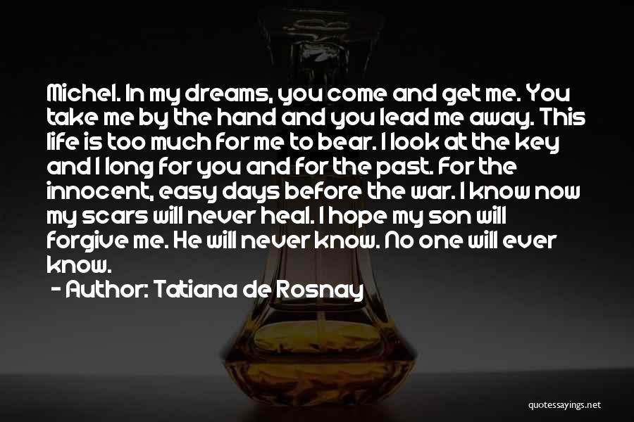 Scars Heal Quotes By Tatiana De Rosnay