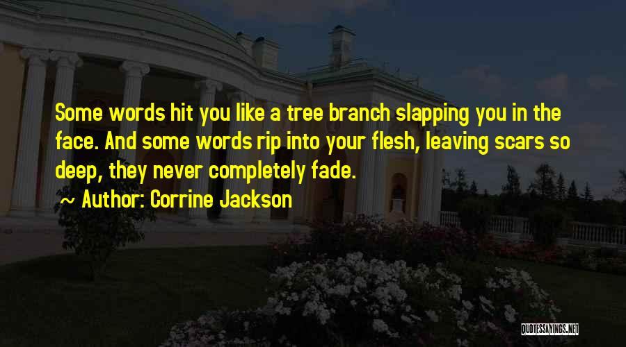 Scars Never Fade Quotes By Corrine Jackson