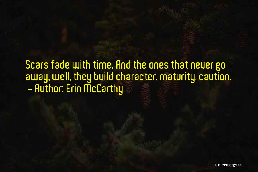 Scars Never Fade Quotes By Erin McCarthy