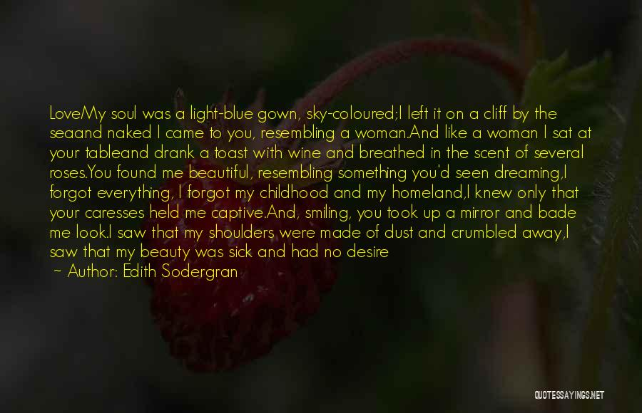 Scent Of A Woman Quotes By Edith Sodergran