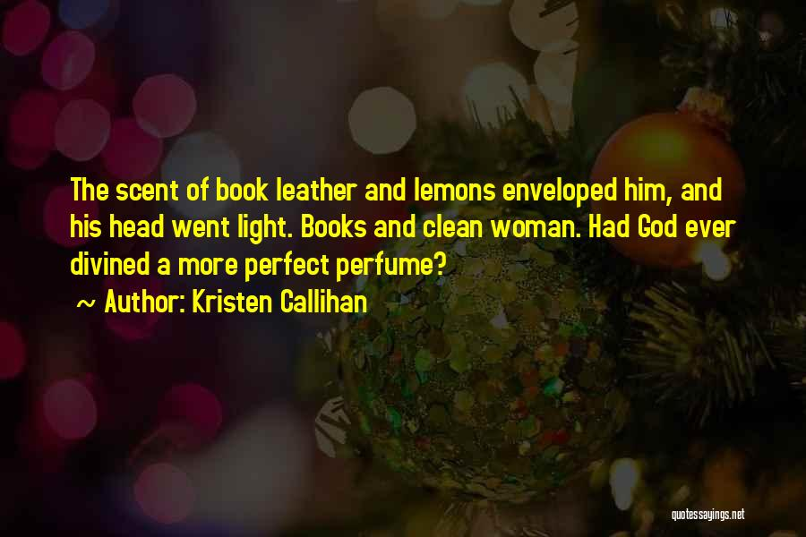 Scent Of A Woman Quotes By Kristen Callihan