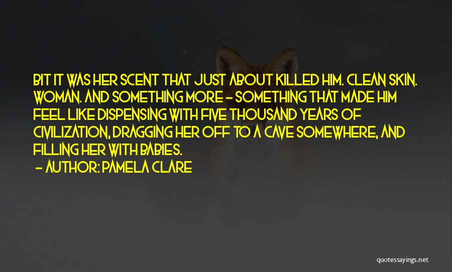 Scent Of A Woman Quotes By Pamela Clare