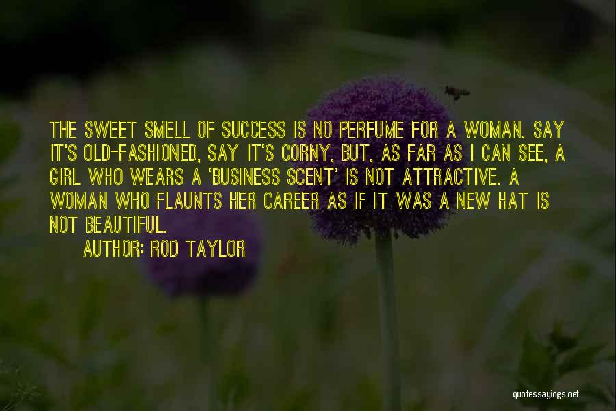 Scent Of A Woman Quotes By Rod Taylor