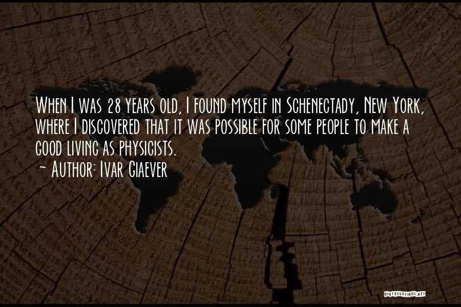 Schenectady Quotes By Ivar Giaever