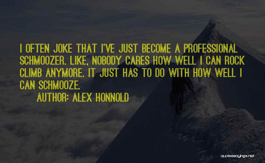 Schmooze Quotes By Alex Honnold