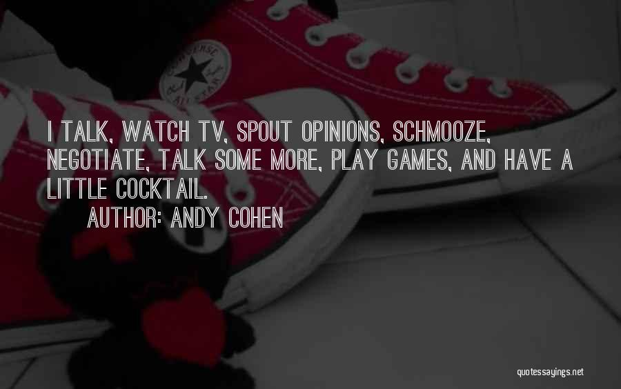 Schmooze Quotes By Andy Cohen