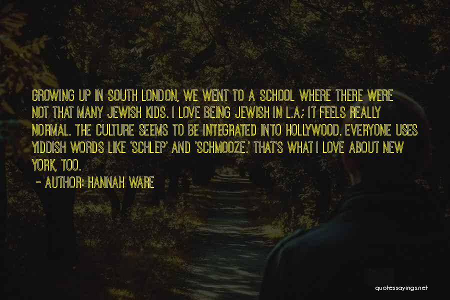 Schmooze Quotes By Hannah Ware