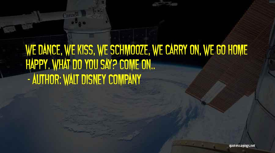 Schmooze Quotes By Walt Disney Company