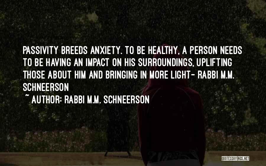 Schneerson Quotes By Rabbi M.M. Schneerson