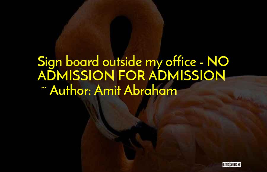 School Administration Quotes By Amit Abraham