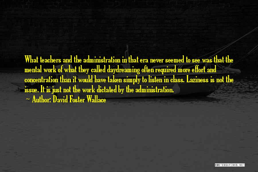 School Administration Quotes By David Foster Wallace