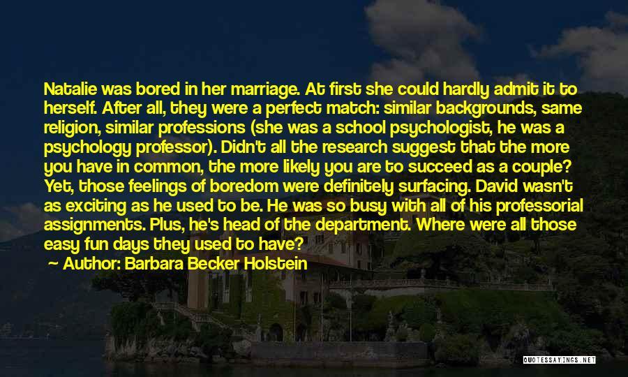 School Days Fun Quotes By Barbara Becker Holstein