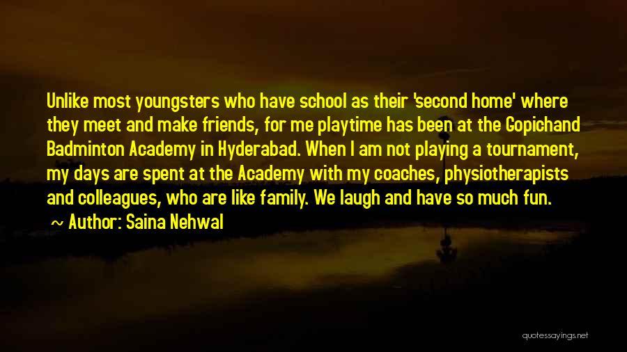 School Days Fun Quotes By Saina Nehwal