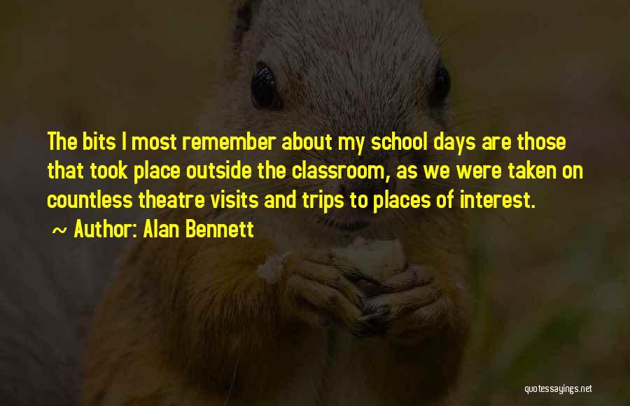 School Days Quotes By Alan Bennett