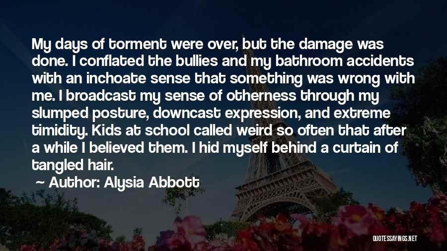 School Days Quotes By Alysia Abbott