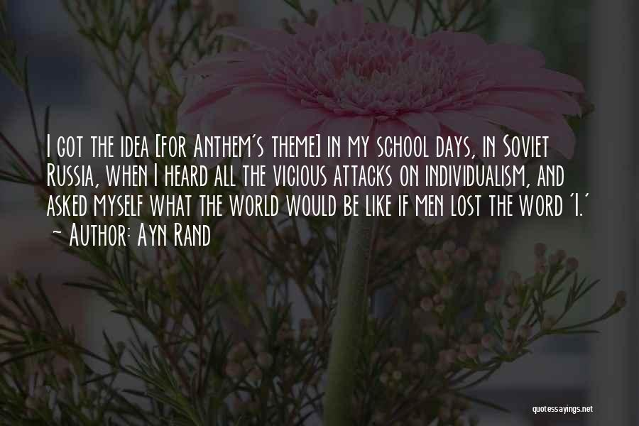 School Days Quotes By Ayn Rand