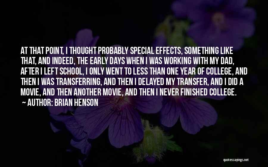 School Days Quotes By Brian Henson