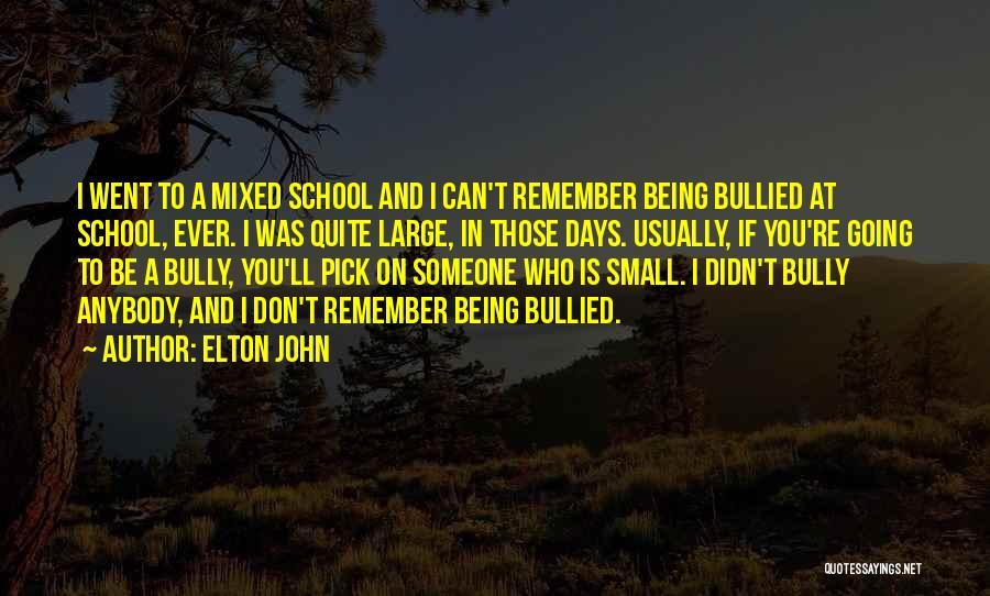 School Days Quotes By Elton John
