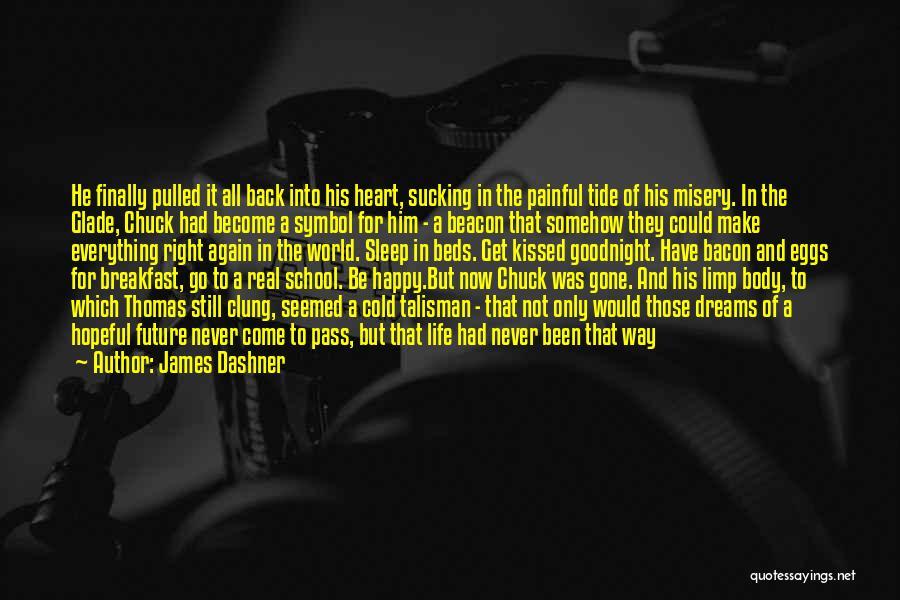 School Days Quotes By James Dashner