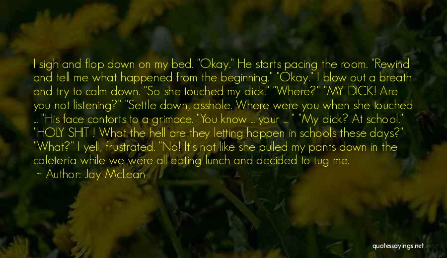 School Days Quotes By Jay McLean