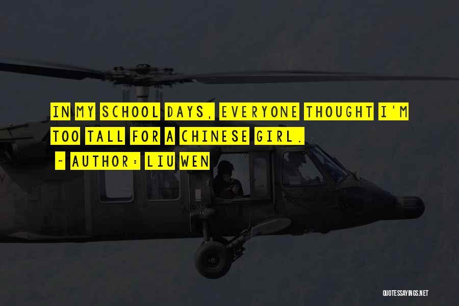 School Days Quotes By Liu Wen