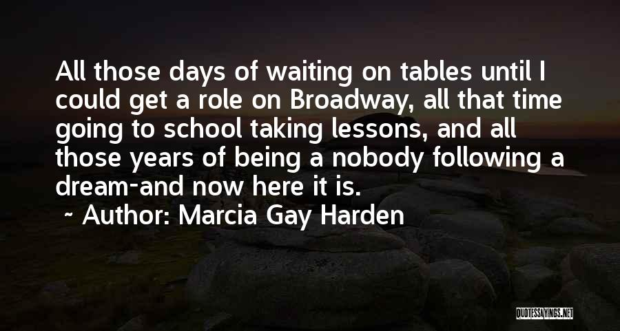 School Days Quotes By Marcia Gay Harden