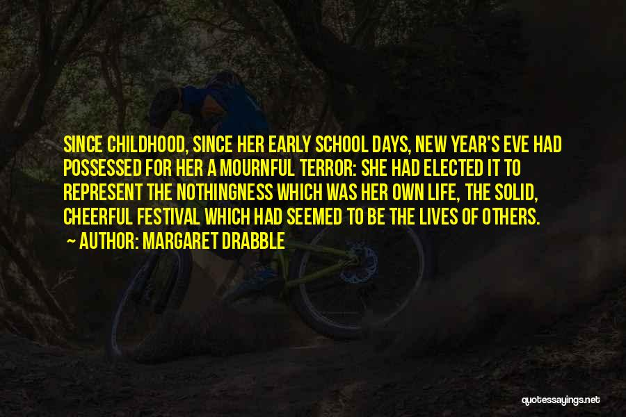 School Days Quotes By Margaret Drabble