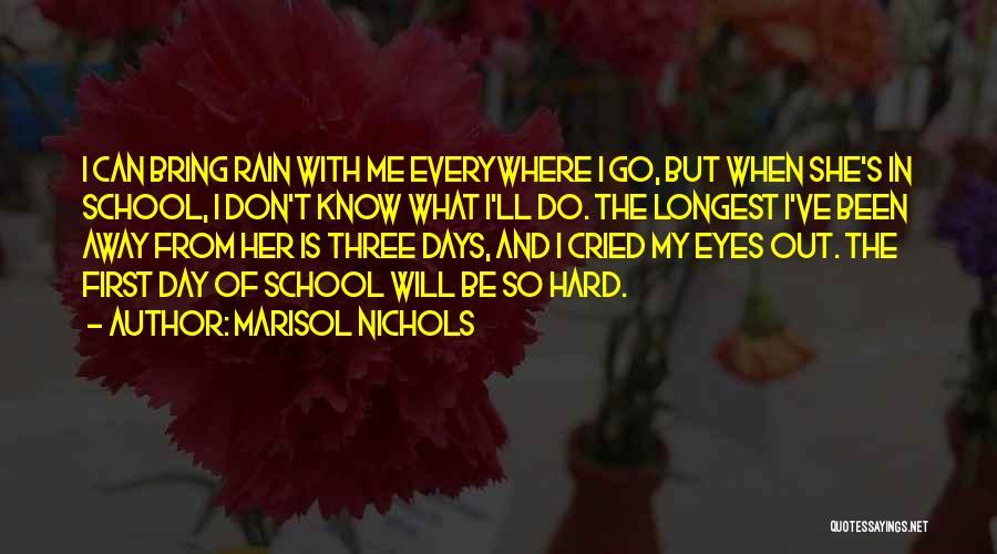 School Days Quotes By Marisol Nichols