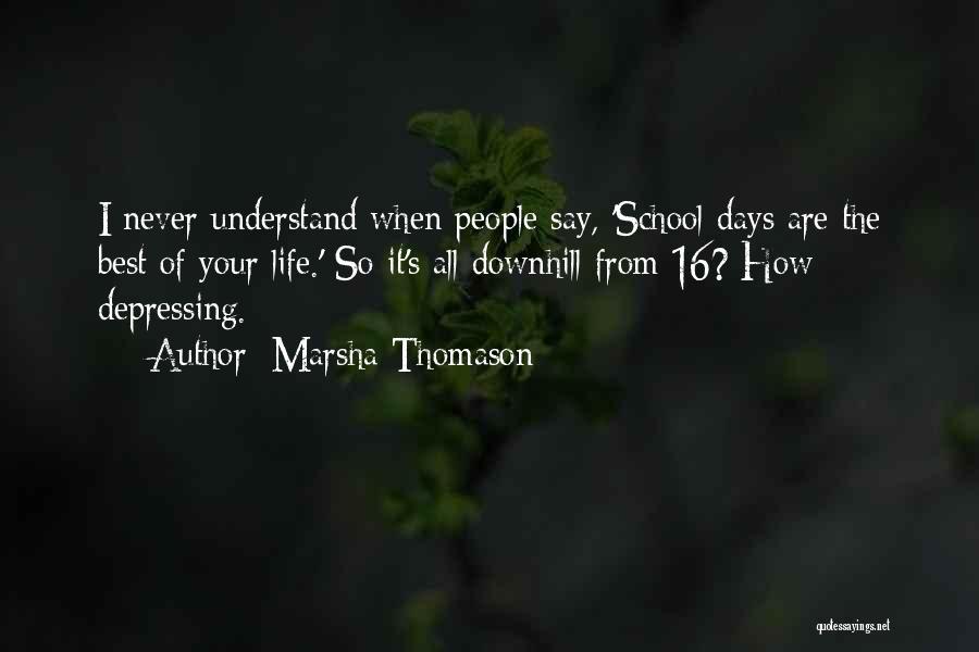 School Days Quotes By Marsha Thomason