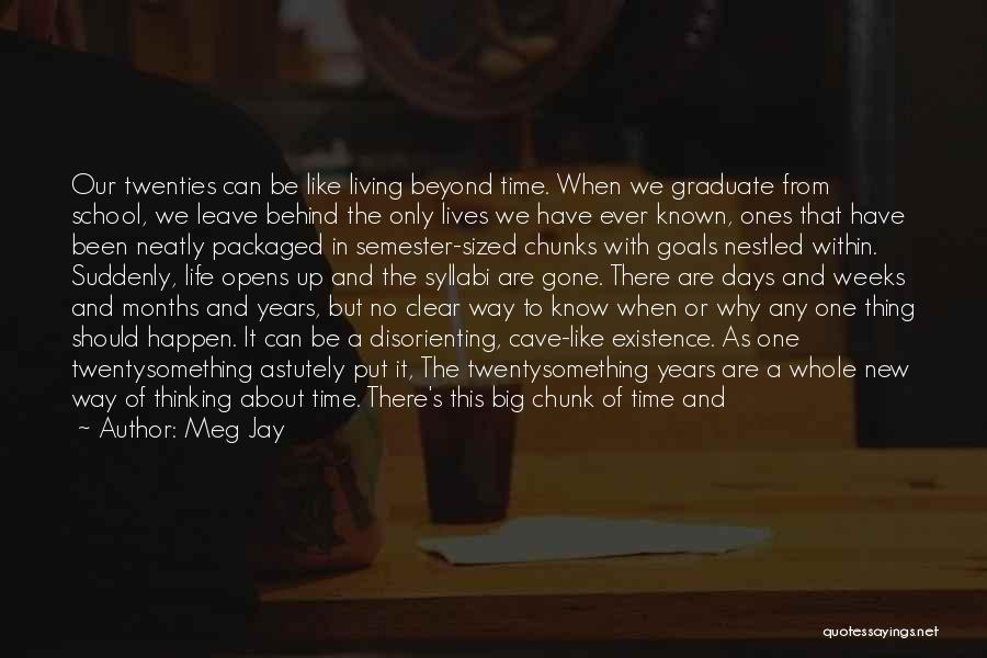 School Days Quotes By Meg Jay