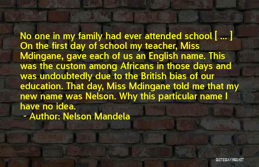 School Days Quotes By Nelson Mandela