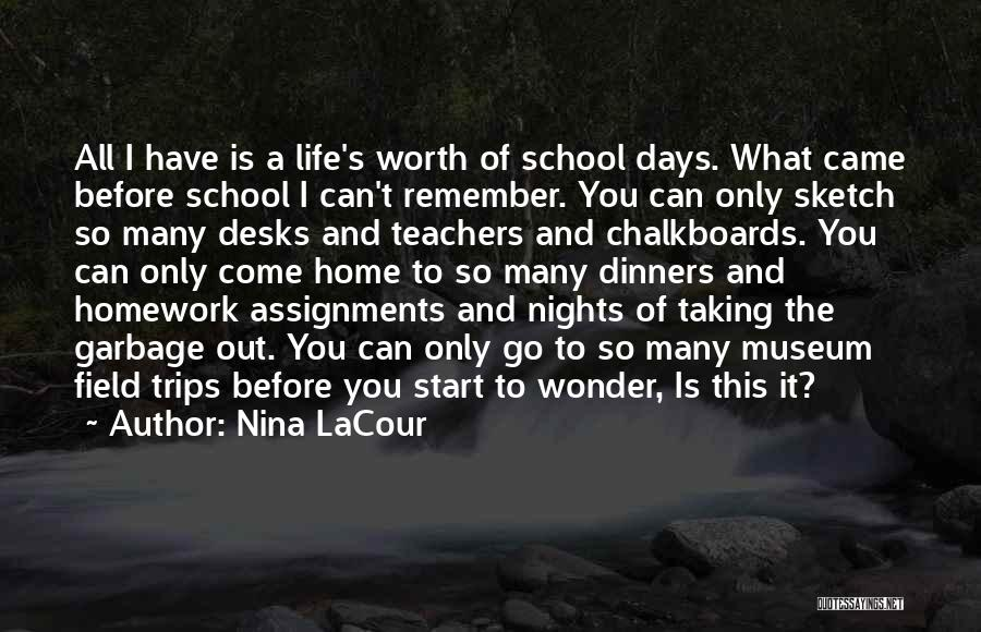 School Days Quotes By Nina LaCour