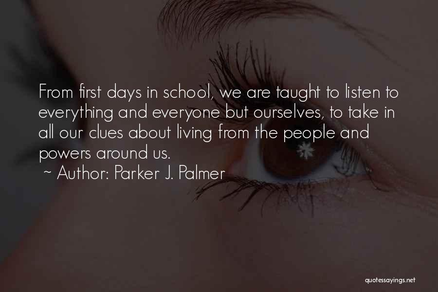 School Days Quotes By Parker J. Palmer