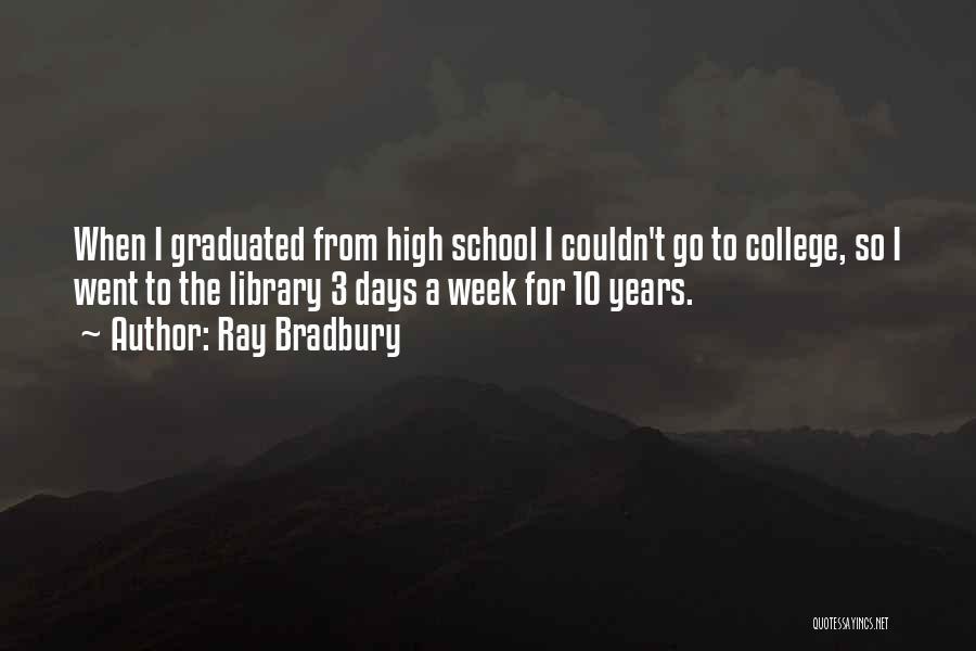 School Days Quotes By Ray Bradbury