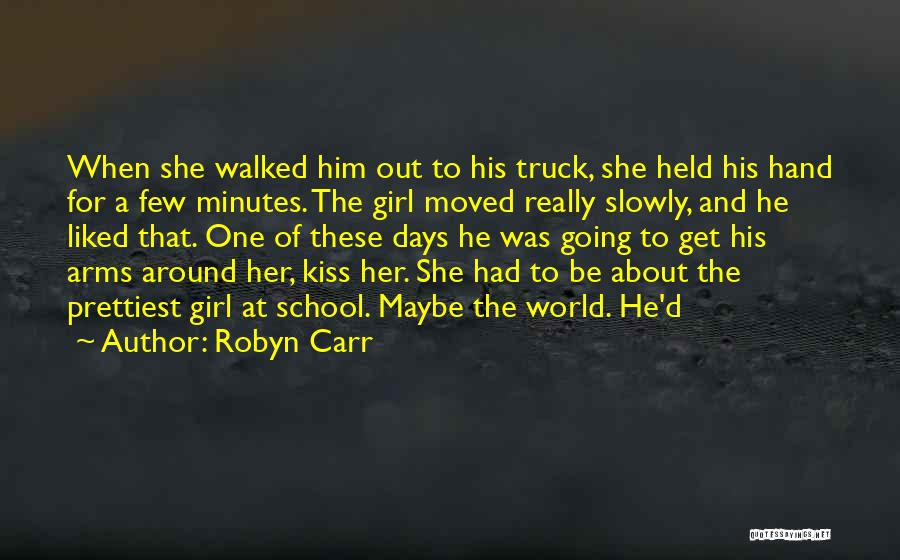 School Days Quotes By Robyn Carr