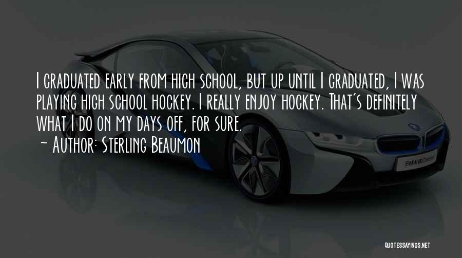 School Days Quotes By Sterling Beaumon