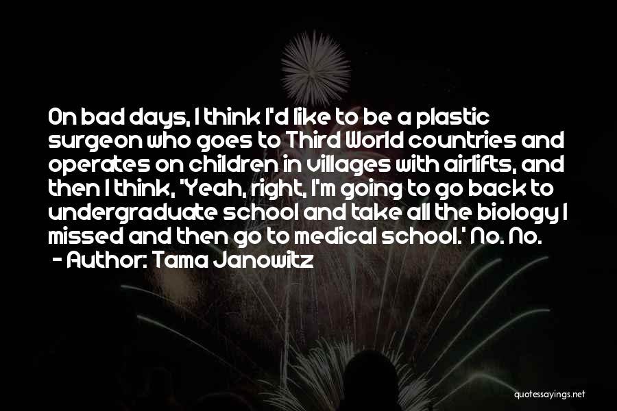 School Days Quotes By Tama Janowitz