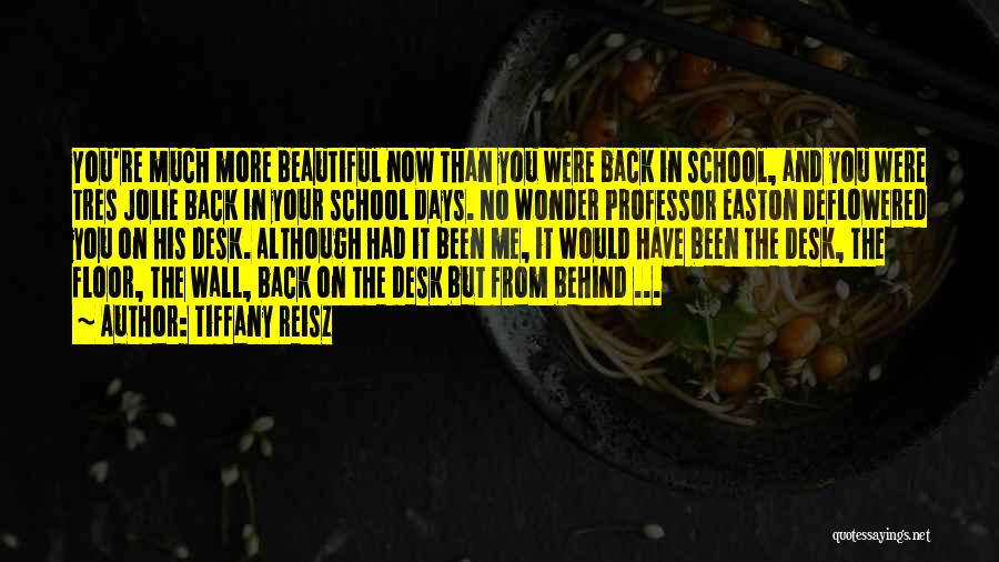 School Days Quotes By Tiffany Reisz