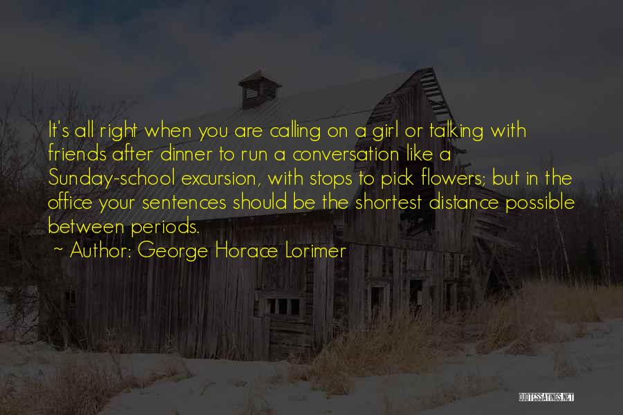 School Excursion Quotes By George Horace Lorimer