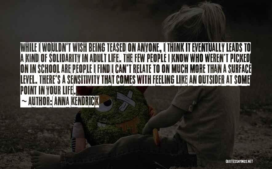 School Life Quotes By Anna Kendrick
