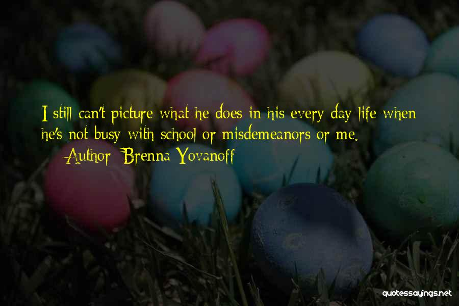 School Life Quotes By Brenna Yovanoff