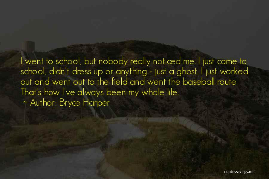 School Life Quotes By Bryce Harper