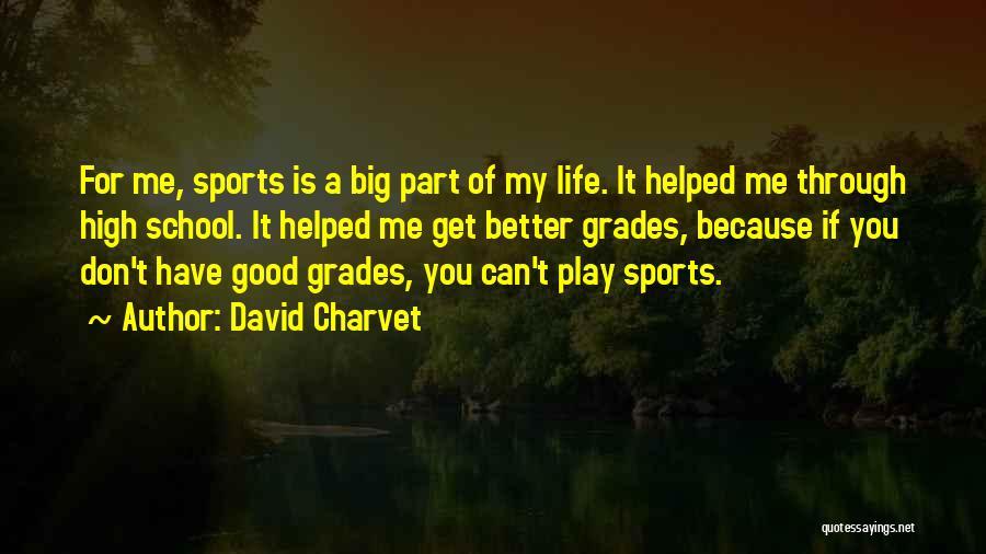 School Life Quotes By David Charvet