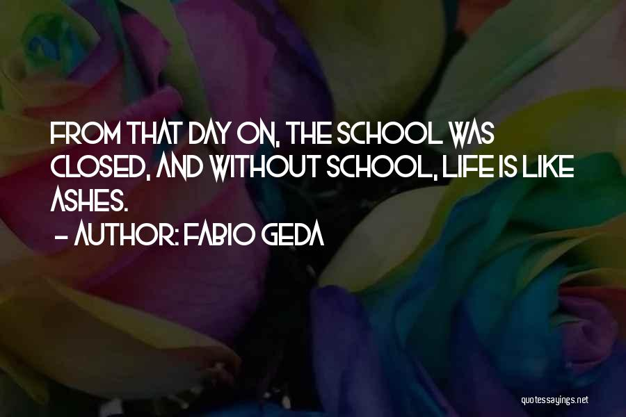 School Life Quotes By Fabio Geda